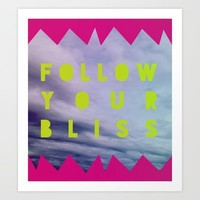 Follow Your Bliss Art Print by Leah Flores | Society6