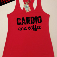 Cardio and Coffee. Women's Clothing. Workout Tank Top. Fitness Top. Running Tank. Terry Racerback Tank. Crossfit Tank. Free Shipping USA
