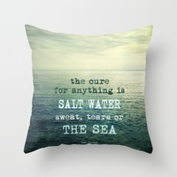 The cure for anything is salt water, sweat, tears, or the sea.    Dinesen Throw Pillow by Guido Montañés