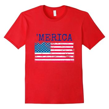 'Merica Flag T-shirt 4th of July Patriotic and American