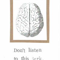 Don't Listen To This Jerk Brain Card Funny Anxiety Depression Get Well Soon Medical Humor Anatomy Greeting Card Psychology Psychiatry