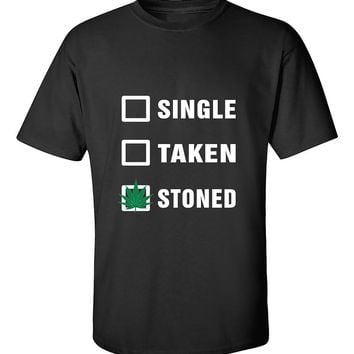 Single Taken StonedMarijuana Leaf 420 Weed Smokers T-Shirt