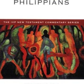 Philippians The IVP New Testament Commentary Series