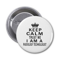 Keep Calm Trust Me I Am A Radiology Technologist