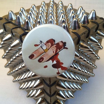 Severed Fingers and Cigarette 1.75-inch Pinback Button
