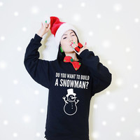Do you want to build a snowman? Funny Saying Christmas Holiday Fleece Sweatshirt (Ugly Sweater)