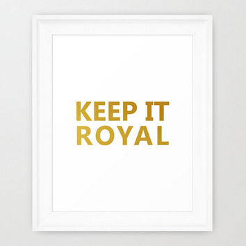 Keep It Royal Gold Digital Download Gold Foil  Printable Art Print Poster Picture Home Wall Dorm Art Decor