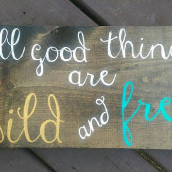 All Good Things Are Wild and Free Wood Sign, Hand Painted Thoreau Quote on Reclaimed Wood, All Good Things Saying, Boho Chic Wall Decor