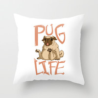 PUG LIFE Throw Pillow by LookHUMAN