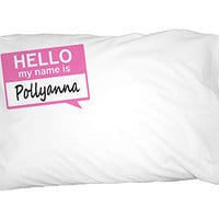 Pollyanna Hello My Name Is Pillowcase
