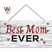 "Best Mom Ever Sign, Distressed Wood Sign, Rustic Wall Art, 5"" x 10"" Sign, Mother's Day Gift, Rustic Hearts, Gift For Her, Made To Order"