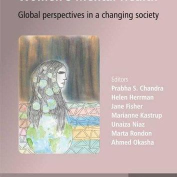 Contemporary Topics in Women's Mental Health: Global Perspectives in a Changing Society (World Psychiatric Association)