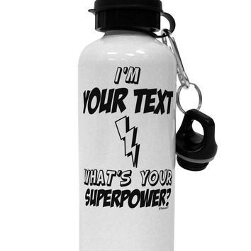 Personalized I'm -Customizable- What's Your Superpower Aluminum 600ml Water Bottle