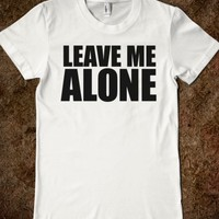 Awesome 'Leave Me Alone' Anti-social T-Shirt