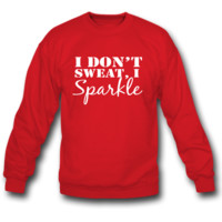 i don't sweat i sparkle sweatshirt