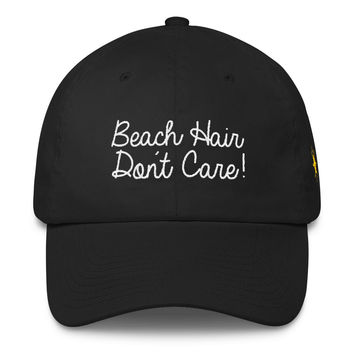 Beach Hair Don't Care! Dad Hat Strapback