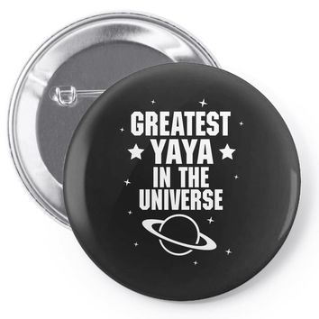 Greatest Yaya In The Universe Pin-back button