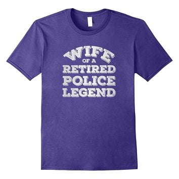 Wife Of A Retired Police Legend Veteran Officer Gift T-shirt
