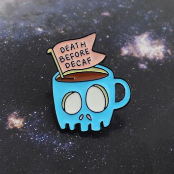 Skull Coffee Cup Banner Brooch Blue Skeleton Cup Death Before Decaf Enamel Pin Denim T-Shirt Personality Badge Friends Gifts