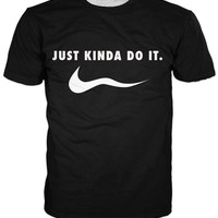 Just Kinda Do It T-Shirt