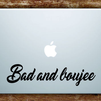 Bad and Boujee Laptop Decal Sticker Vinyl Art Quote Macbook Apple Decor Quote Rap Lyrics Hip Hop Music Rain Drop