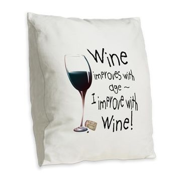 WINE IMPROVES WITH AGE I IMPRO BURLAP THROW PILLOW