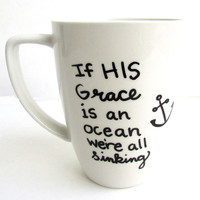 The Gracie  -  Oh How He Loves Us inspired Coffee Mug