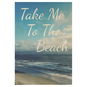Serene Ocean Photography Take Me To The Beach Wood Poster