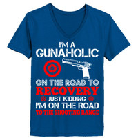 I'M A Gunaholic On The Way To Recovery Just Kidding I'M On The Road To The Shooting Range - Ladies' V-Neck T-Shirt