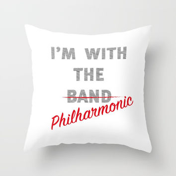 I'm with the philharmonic // I'm with the cooler band Throw Pillow by Camila Quintana S
