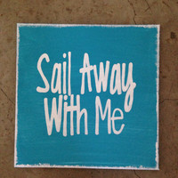 Sail away with me 12 x 12 canvas sign