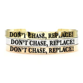 Don't Chase. Replace! Thick Bangle