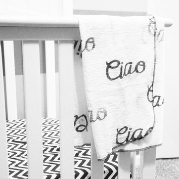 """Hand Stamped Black and White """"Ciao"""" Swaddle Blanket - Handstamped lightweight muslin blanket - Modern Baby Blanket - Italian Baby"""