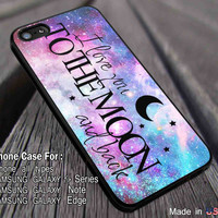 I Love You To The Moon And Back Quote The Fault | Case/Cover for iPhone 4/4s/5/5c/6/6+/6s/6s+ Samsung Galaxy S4/S5/S6/Edge/Edge+ NOTE 3/4/5 #cartoon ii