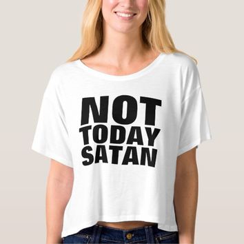 NOT TODAY SATAN, Christian T-shirts