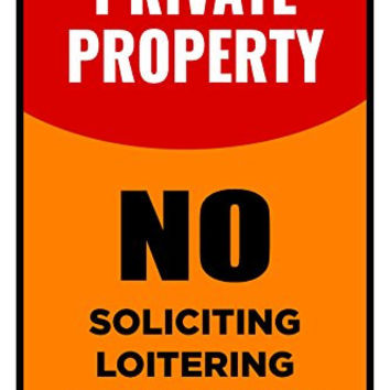Private Property No Soliciting Loitering Trespassing Building Business Sign