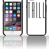 Trill 5 5s 6 6plus phone cases