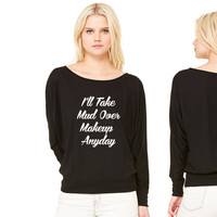 Ill Take Mud Over Makeup Anyday women's long sleeve tee