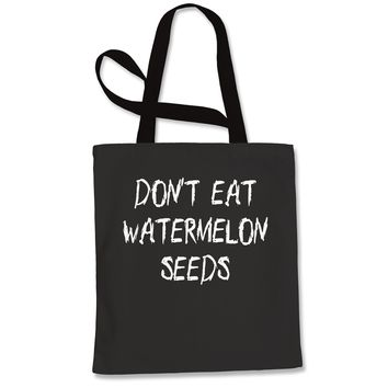 Don't Eat Watermelon Seeds Shopping Tote Bag