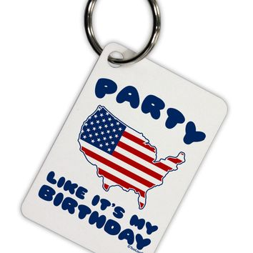 Party Like It's My Birthday - 4th of July Aluminum Keyring Tag