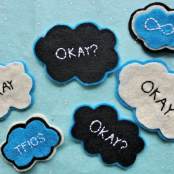 The Fault in Our Stars by John Green Brooch Cloud Patches - Okay? Okay / TFIOS / Little Infinities