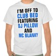 I'm Off to Club Bed T-Shirt (Blue Black)