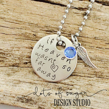 SALE If Heaven wasn't so far away hand stamped memory necklace