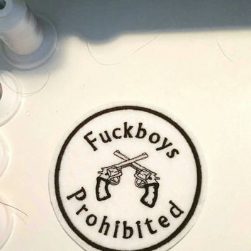 Fuckboys prohibited iron on patch with cowgirl six shooter gun embroidered applique - feminist patch  - white and black patch