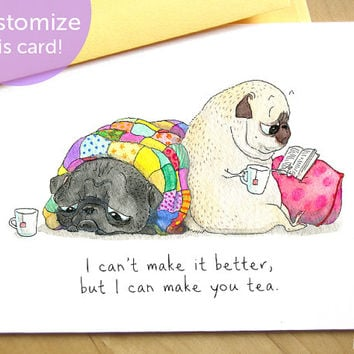 Pug Tea and Sympathy Card - Sad Card, I'm Sorry Card, Pet Loss Card, Pet Sympathy Card, Cute Sympathy Card, I'm Here For You Card by Inkpug!