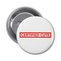Certified Cute Stamp Pinback Button