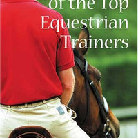 Secrets of the Top Equestrian Trainers by Tina Sederholm