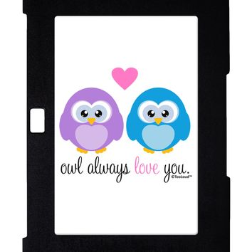Owl Always Love You Galaxy Note 10.1 Case  by TooLoud