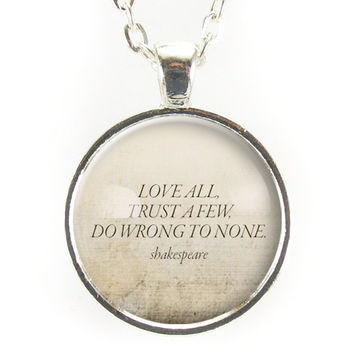 William Shakespeare Love All Quote Necklace