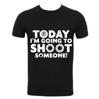 Today I'm Going to Shoot-Round Neck Men T-shirts 100% Cotton Tees